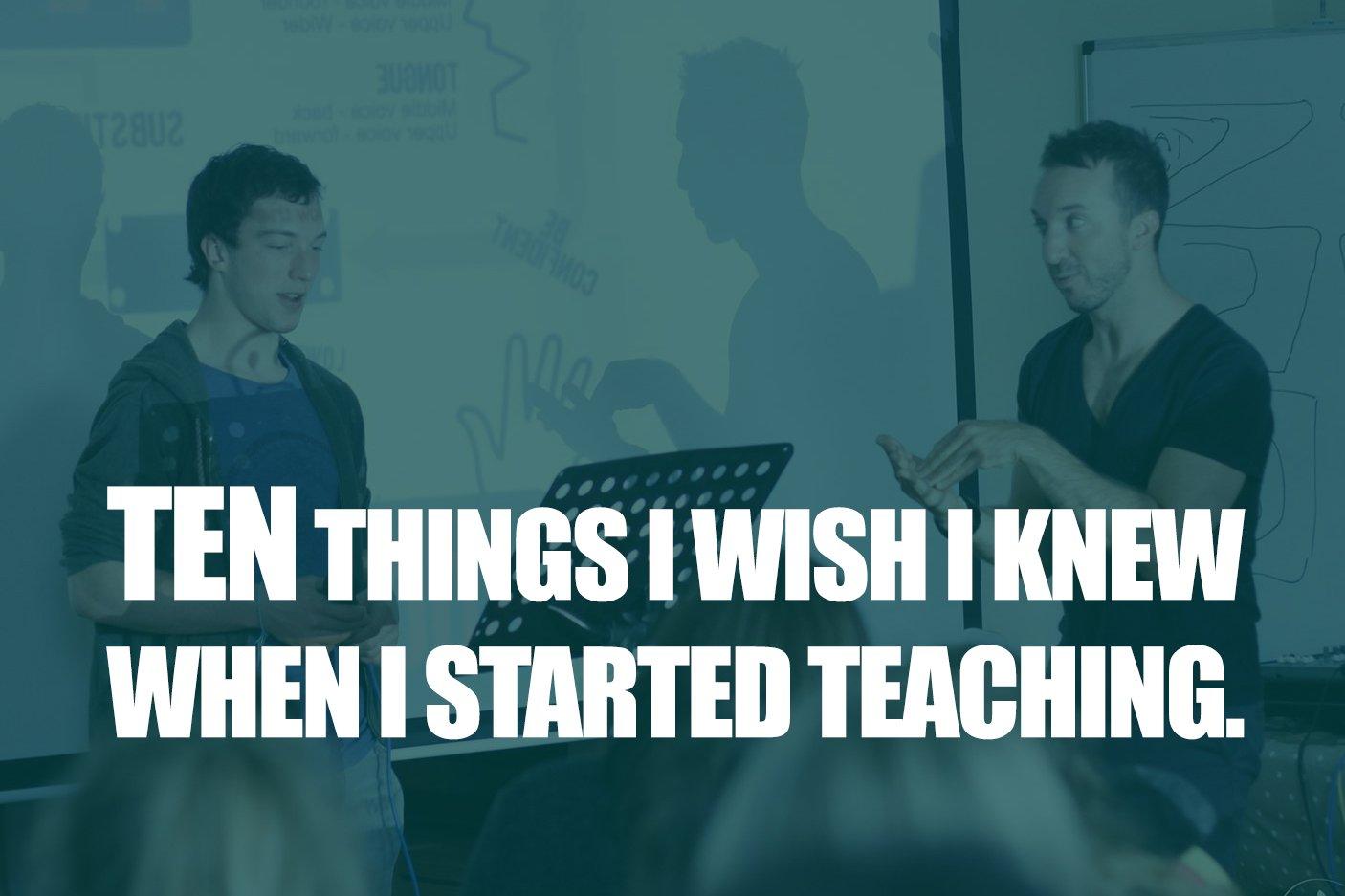 Ten Things I Wish I Knew When I Started Teaching.